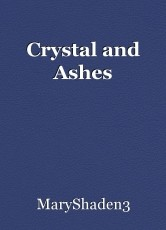 Crystal and Ashes