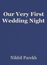 Our Very First Wedding Night