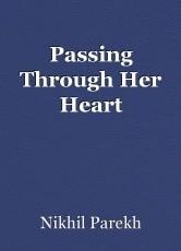 Passing Through Her Heart