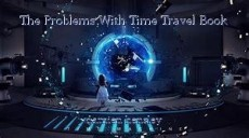 The Problems With Time Travel Book 1