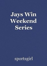 Jays Win Weekend Series