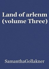 Land of arlenm (volume Three)
