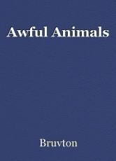 Awful Animals