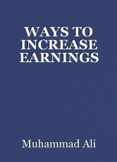 WAYS TO INCREASE EARNINGS