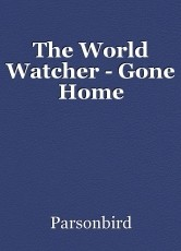 The World Watcher - Gone Home