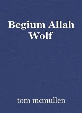 Begium Allah Wolf