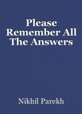 Please Remember All The Answers