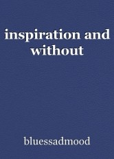 inspiration and without
