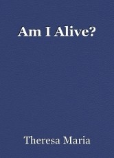 Am I Alive?