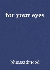 for your eyes