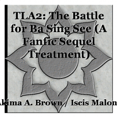 TLA2: The Battle for Ba Sing See (A Fanfic Sequel Treatment)