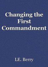 Changing the First Commandment