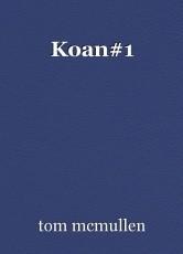 Koan#1