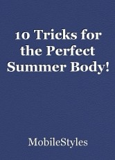 10 Tricks for the Perfect Summer Body!