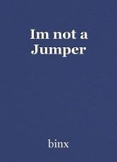 Im not a Jumper