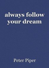 always follow your dream