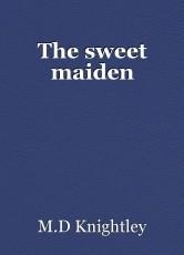 The sweet maiden