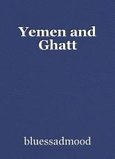 Yemen and Ghatt