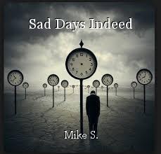 Sad Days Indeed