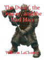 The Dwarf, the Donkey, and the Mad Man