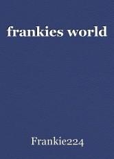 frankies world