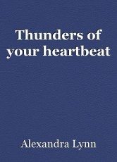 Thunders of your heartbeat