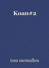 Koan#2