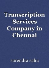 Transcription Services Company in Chennai