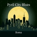 Pyril City Blues