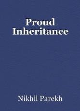 Proud Inheritance