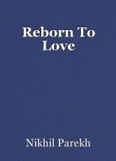 Reborn To Love