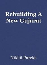 Rebuilding A New Gujarat