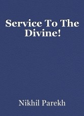 Service To The Divine!
