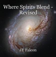 Where Spirits Blend - Revised