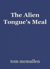 The Alien Tongue's Meal