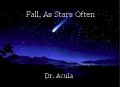 Fall, As Stars Often