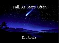 Fall, As Stars Often