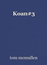 Koan#3