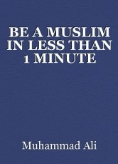 BE A MUSLIM IN LESS THAN 1 MINUTE
