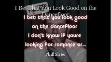 I Bet That You Look Good on the Dancefloor