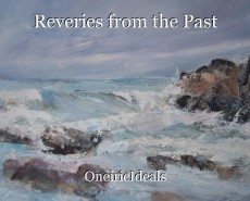 Reveries from the Past