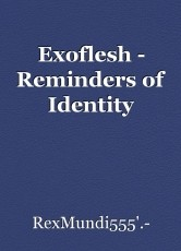 Exoflesh - Reminders of Identity