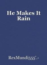 He Makes It Rain