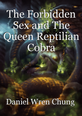 The Forbidden Sex and The Queen Reptilian Cobra