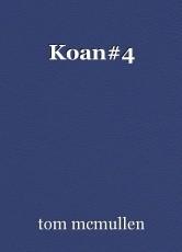 Koan#4