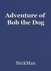 Adventure of Bob the Dog