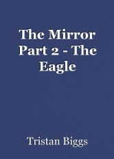 The Mirror Part 2 - The Eagle