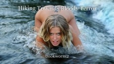 Hiking Towards Bloody Terror
