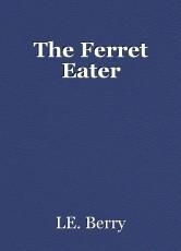 The Ferret Eater