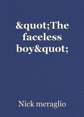 """""""The faceless boy"""""""